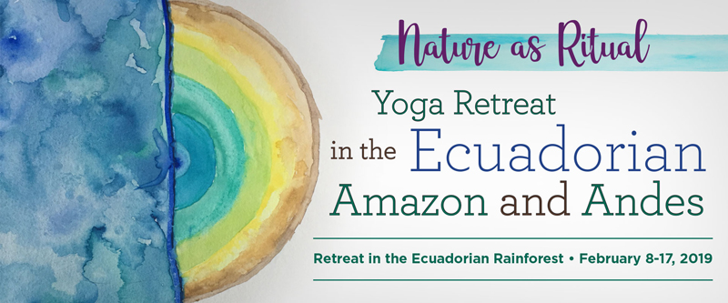 Yoga Retreat in Ecuadorean Amazon and Andes